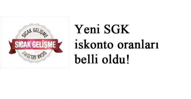 Yeni SGK iskonto oranları belli oldu