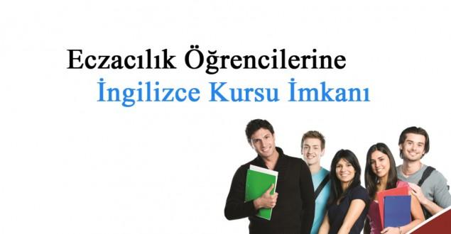 Eczacılık Öğrencilerine İngilizce Kursu İmkanı