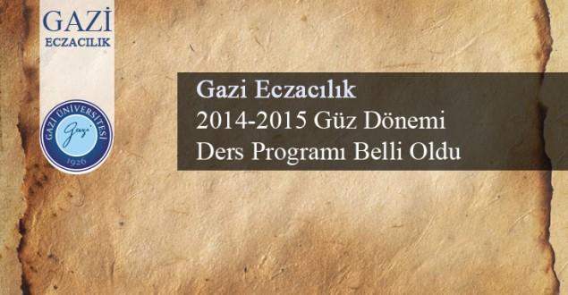 Gazi Eczacılık 2014-2015 Ders Programı Belli Oldu