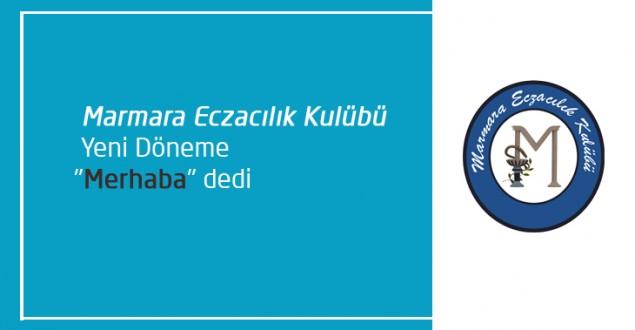 """Marmara Eczacılık Kulübü Yeni Döneme """"Merhaba"""" dedi"""