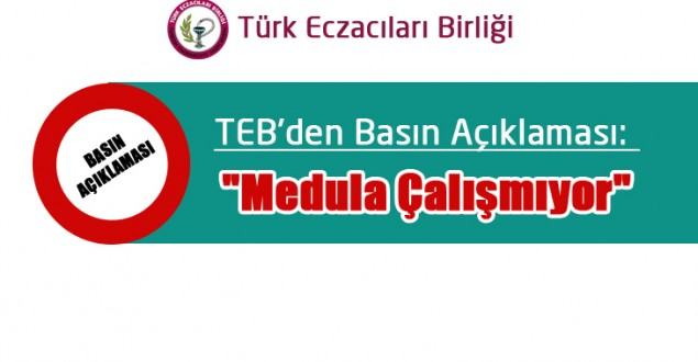 """TEB'den Basın Açıklaması: """"Medula Çalışmıyor"""""""