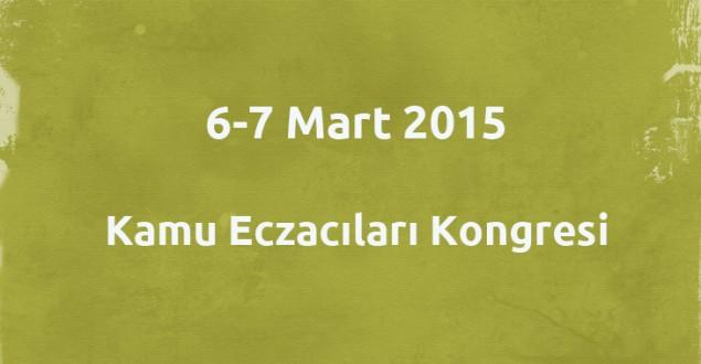 Kamu Eczacıları Kongresi | 6-7 Mart 2015