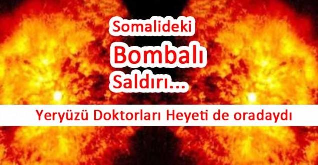 Somalideki Bombalı Saldırı ile ilgili detaylar…