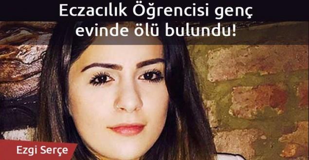 Eczacılık öğrencisi genç evinde ölü bulundu!
