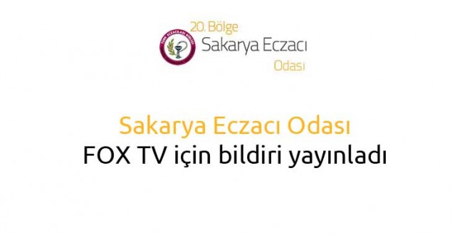 Sakarya Eczacı Odası FOX TV için bildiri yayınladı