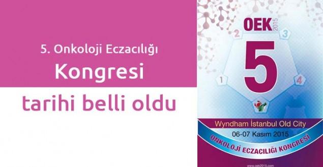5. Onkoloji Eczacılığı Kongresi tarihi belli oldu
