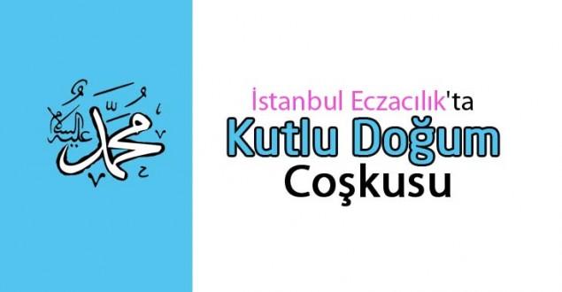 İstanbul Eczacılık'ta Kutlu Doğum Coşkusu
