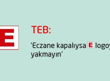 TEB: 'Eczane kapalıysa E logoyu yakmayın'