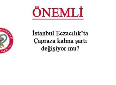 İstanbul Eczacılıkta Çapraza kalma şartı değişiyor mu?