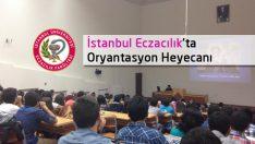 İstanbul Eczacılık'ta Oryantasyon Heyecanı