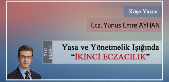 """Yasa Ve Yönetmelik Işığında """"İKİNCİ ECZACILIK"""" -1"""
