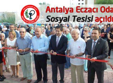 Antalya Eczacı Odası Sosyal Tesisi açıldı