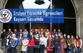Erciyes Eczacılık Öğrencileri Kayseri Gezisinde