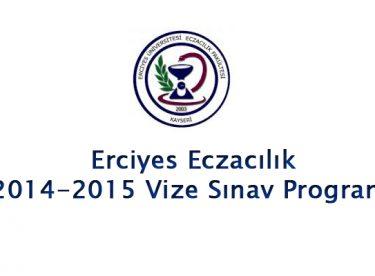 Erciyes Eczacılık 2014-2015 Vize Sınav Programı