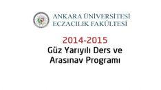 Ankara Eczacılık 2014-2015 Güz Yarıyılı Ders ve Arasınav Programı