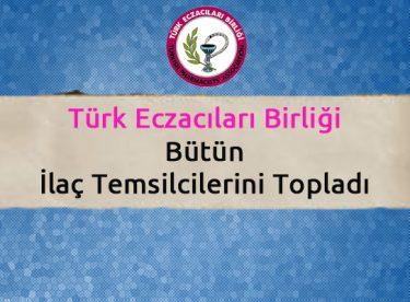 Türk Eczacıları Birliği Bütün İlaç Temsilcilerini Topladı