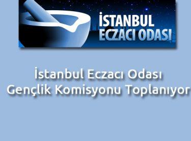 İstanbul Eczacı Odası Gençlik Komisyonu Toplanıyor