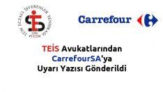 TEİS Avukatlarından CarrefourSA'ya Uyarı Yazısı Gönderildi
