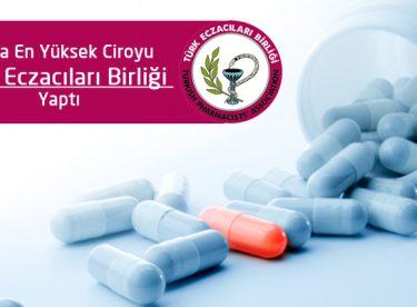 İlaçta En Yüksek Ciroyu Türk Eczacıları Birliği Yaptı