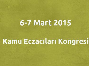 Kamu Eczacıları Kongresi   6-7 Mart 2015