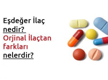 Eşdeğer ilaç nedir? Orjinal ilaçtan farkları nelerdir?