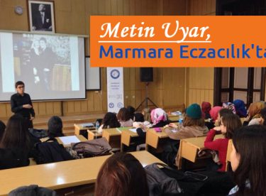 Metin Uyar, Marmara Eczacılık'taydı