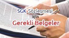 SGK Sözleşmesi İçin Gerekli Belgeler