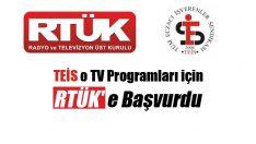 TEİS o TV Programları için RTÜK'e Başvurdu
