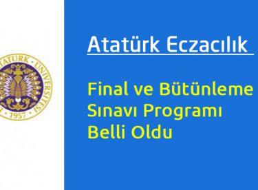 Atatürk Eczacılık Final ve Bütünleme Sınavı Programı Belli Oldu