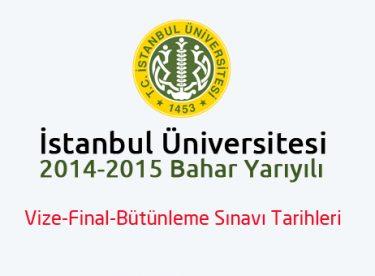 İstanbul Üniversitesi 2015 Vize-Final-Bütünleme Sınavı Tarihleri