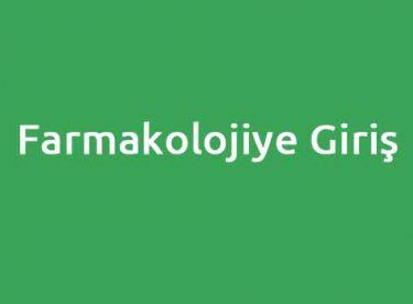 Farmakolojiye Giriş Dersi Hakkında