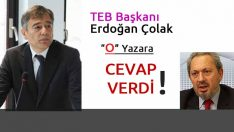"""TEB Başkanı Çolak'tan """"O"""" yazara Cevap Gecikmedi"""