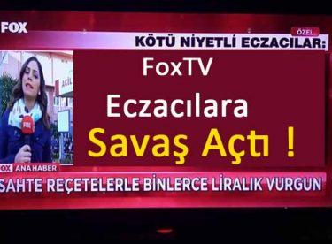 FoxTV Eczacılara Savaş Açtı !