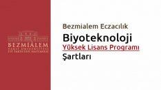 Bezmialem Eczacılık Biyoteknoloji Yüksek Lisans Programı Şartları