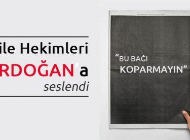 Aile Hekimleri Erdoğan'a Seslendi