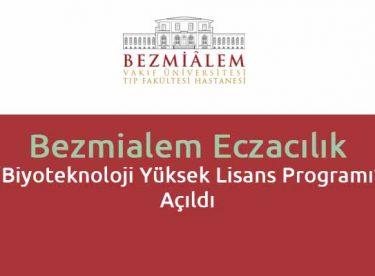 Bezmialem Eczacılık Biyoteknoloji Yüksek Lisans Programı Açıldı