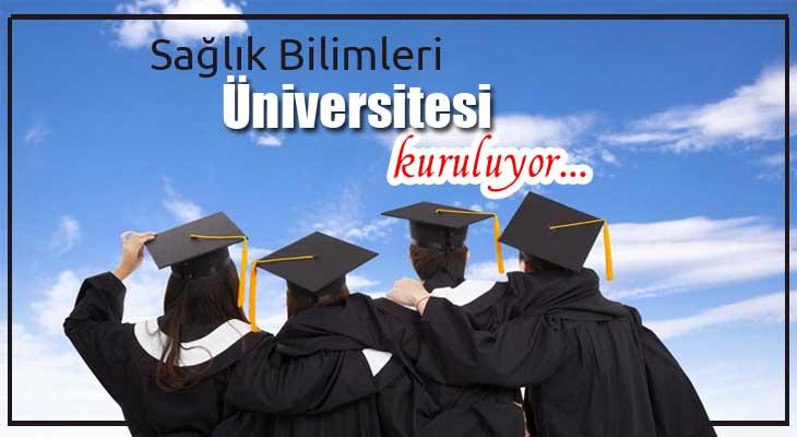 Sağlık Bilimleri Üniversitesi kuruluyor!