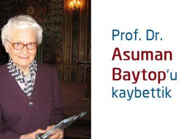 Prof. Dr. Asuman Baytop'u kaybettik