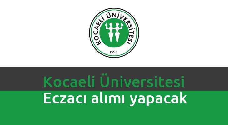 Kocaeli Üniversitesi Eczacı alımı yapacak