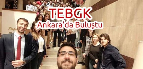 TEBGK Ankara'da Buluştu