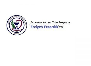 Eczacının Kariyer Yolu Programı Erciyes Eczacılıkta